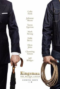 M.A.A.C.   –  KINGSMAN: THE GOLDEN CIRCLE Starring TARON EGERTON Release Date Moved Up. UPDATE: Poster