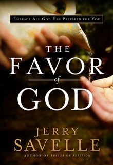"""""""The Favor of God"""" By Jerry Savelle  //  The favor of God is not only available to the believer, but also the promised."""