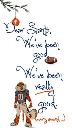 A Very War Eagle Christmas! We created this holiday poster for our office in Auburn University's Haley Center after the Iron Bowl win. We're so proud of our tigers! (Original artwork and concept by Penny Fant, parenthetical quip by April Colley). Sec Football, Auburn Football, Auburn Tigers, Football Season, Clemson, College Football, White Paint Pen, Tiger Love, Thing 1