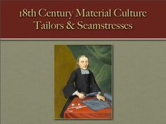 18th century Sewing - Tailors & Semstresses