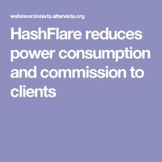 HashFlare reduces power consumption and commission to clients