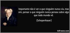 frase-importante-nao-e-ver-o-que-ninguem-nunca-viu-mas-sim-pensar-o-que-ninguem-nunca-pensou-sobre-schopenhauer-115210