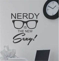Nerdy is the New Sexy Vinyl Wall Lettering Geek Quotes Glasses Decal