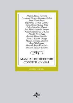 Manual de derecho constitucional / Francisco Balaguer Callejón (coordinador) ; Gregorio Cámara Villar, Juan Fernando López Aguilar, María Luisa Balaguer Callejón, José Antonio Montilla Martos
