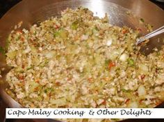 July 2011 – Cape Malay Cooking & Other Delights – Salwaa Smith Sifted Flour, Cake Flour, Fried Rice, Risotto, Grains, Chicken, Vegetables, Eat, Cooking