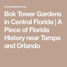 Bok Tower Gardens in Central Florida | A Piece of Florida History near Tampa and Orlando