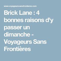 Brick Lane : 4 bonnes raisons d'y passer un dimanche - Voyageurs Sans Frontières