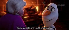 """Some people are worth melting for."" - Olaf #disney #frozen"