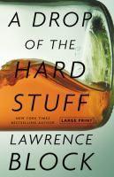 """"""" A drop of the hard stuff : a Matthew Scudder novel """" Lawrence Block."""