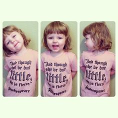Toddler/Baby And though she be but little she is by LittleLiterary, $25.00
