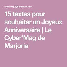 15 textes pour souhaiter un Joyeux Anniversaire | Le Cyber'Mag de Marjorie