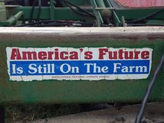 America's Future Is Still On the Farm. Chanute, Kansas (on the back of my cousins tractor)