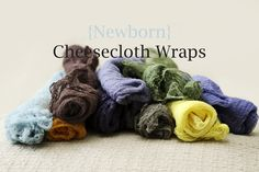 How to make your own Cheesecloth wraps for newborn photography or just great props to add color.