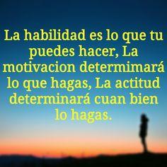 #habilidad #motivacion #actitud