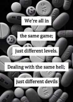 Everybody has a pill to get them through the day. Some you swallow, others you drive around in, others are games, and others thrive only in worlds between the ears.