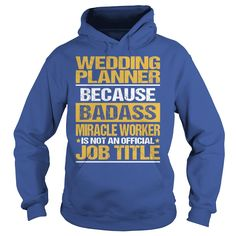 Awesome Tee For Wedding Planner T-Shirts, Hoodies. Check Price Now ==► https://www.sunfrog.com/LifeStyle/Awesome-Tee-For-Wedding-Planner-copy-Royal-Blue-Hoodie.html?id=41382