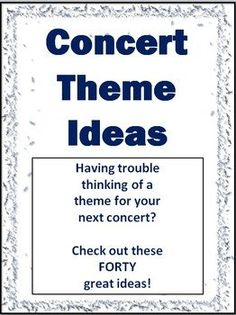 40 concert ideas and themes for the music classroom.
