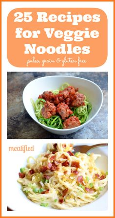 25 Recipes for Vegetable Noodles from http://meatified.com #paleo #glutenfree