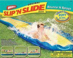 The Slip n' Slide.