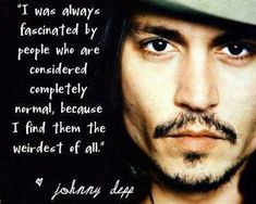 Johnny Depp quotes-sayings Johnny Depp Tumblr, Johnny Depp Frases, Great Quotes, Quotes To Live By, Me Quotes, Inspirational Quotes, Men With Tattoos Quotes, Famous Quotes, Short Quotes