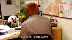 Work Bitch at work