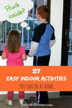 27 Easy Indoor Activities You Can Do At Home - good for rainy days, cold days, hot days, anytime you're stuck inside!