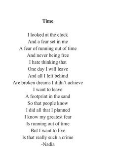 -i wanted to live, to achieve my dreams, do things i wanted to, go places i've never b. Rhyming Quotes, Poem Quotes, Words Quotes, Life Quotes, Poems On Life, Sayings, Time Poem, Poems About Time, Rhyming Poems About Love