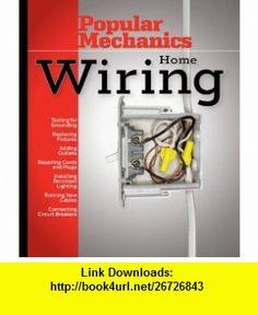 Popular Mechanics Home Wiring (9781588165336) Albert Jackson, David Day , ISBN-10: 1588165337  , ISBN-13: 978-1588165336 ,  , tutorials , pdf , ebook , torrent , downloads , rapidshare , filesonic , hotfile , megaupload , fileserve