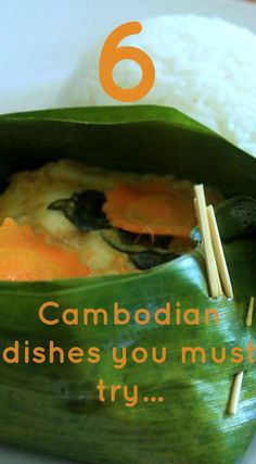 6 Cambodian dishes you must try...