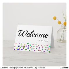 Shop Colorful Falling Sparkles Polka Dots Welcome Card created by sunbuds. Welcome To The Team, Welcome Card, Custom Greeting Cards, Thoughtful Gifts, Paper Texture, Sparkles, Birthday Gifts, Polka Dots, Place Card Holders
