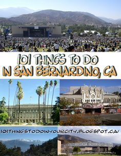 101 Things to do in San Bernardino California from 101 Things to Do in Your City. Great list of activities, events, festivals and shopping!