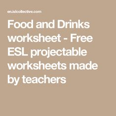 Food and Drinks worksheet - Free ESL projectable worksheets made by teachers