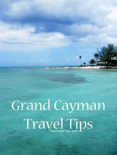 Grand Cayman Travel Tips