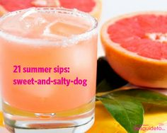 21 Summer Sips: Sweet-and-Salty Dog | GirlsGuideTo