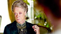 The Dowager Countess play by the brilliant Maggie Smith.