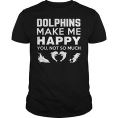 DOLPHINS MAKE ME HAPPY T-Shirts, Hoodies. VIEW DETAIL ==► https://www.sunfrog.com/Pets/DOLPHINS-MAKE-ME-HAPPY-Black-Guys.html?id=41382