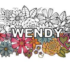 Customized Adult Coloring Page:- have your name written over a bed of flowers - Original by darlenebnemeth
