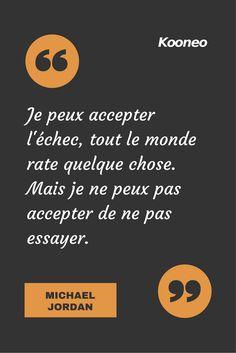 [CITATIONS] Je peux accepter l'échec, tout le monde rate quelque chose. Mais je ne peux pas accepter de ne pas essayer. MICHAEL JORDAN #Ecommerce #Kooneo #Michaeljordan #Echec : www.kooneo.com