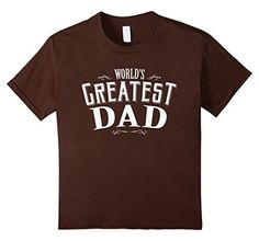 Men's World's Greatest Dad - Best Gift For Dad Father's Day gift T-Shirt