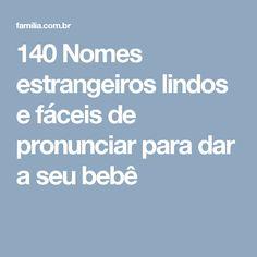 140 Nomes estrangeiros lindos e fáceis de pronunciar para dar a seu bebê
