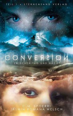 """Eine Leidenschaft für Bücher: Rezension zu """"Conversion (Band 1): Zwischen Tag…"""