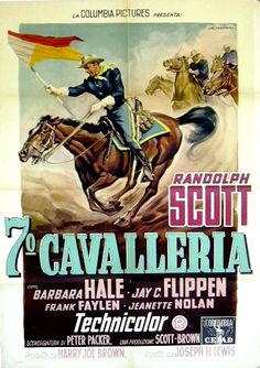 7 CAVALLERIA, USA, 1956,western, regia Joseph Lewis,  Columbia Pictures, cast Randolph Scott, Barbara Hale. Misure 100x140, 2F, autore #ALFREDOCAPITANI
