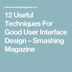 12 Useful Techniques For Good User Interface Design – Smashing Magazine