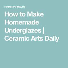 How to Make Homemade Underglazes | Ceramic Arts Daily