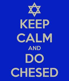 KEEP CALM AND DO CHESED