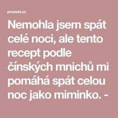 Nemohla jsem spát celé noci, ale tento recept podle čínských mnichů mi pomáhá spát celou noc jako miminko. - Food And Drink, Health Fitness, Drinks, Diet, Anatomy, Drinking, Beverages, Health And Wellness, Health And Fitness