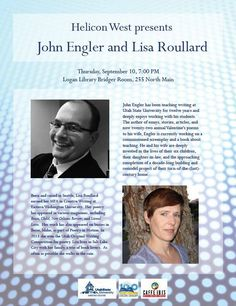 John Engler and Lisa Roullard were guest readers the Logan Libraries Helicon West event on September 10, 2015. Helicon West is an open-mic reading/featured readers series for local poets and writers. Anyone is invited to sign up and read up to seven minutes of their original work. Readings are free, open to the public, and uncensored. Free Caffe Ibis coffee will be available. Sponsored by the USU Writing Center and the Logan Library.