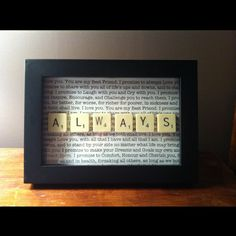 Or Wedding Shower Decoration. Scrabble creation Always, with our wedding vows printed on background Framed Letters, Scrabble Letters, Scrabble Tiles, Scrabble Crafts, Wedding Vows, Our Wedding, Dream Wedding, Wedding Stuff, Wedding Gifts