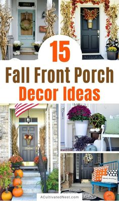 15 Fabulous Fall Front Porch Ideas- If you want to update your front porch for autumn, then you need to check out these 15 fabulous fall front porch ideas!   #fall #autumn #decor #frontPorch #ACultivatedNest Porch Ideas, Porch Decorating, Fall Season, Front Porch, Outdoor Spaces, Fall Decor, Nest, Autumn, Table Decorations