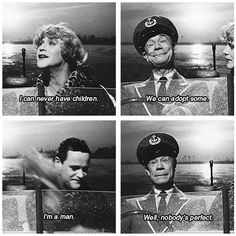 Nobody's perfect. Some Like It Hot